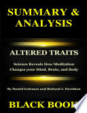 Summary Analysis Altered Traits By Daniel Goleman And Richard J Davidson Science Reveals How Meditation Changes Your Mind Brain And Body