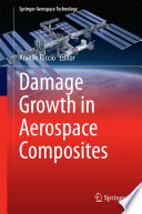 Damage Growth in Aerospace Composites