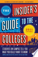 The Insider's Guide to the Colleges, 2011 Students on Campus Tell You What You Really Want to Know, 37th Edition