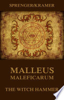 Malleus Maleficarum     The Witch Hammer