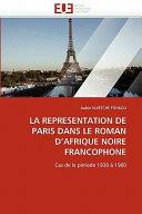 LA REPRESENTATION DE PARIS DANS LE ROMAN D AFRIQUE NOIRE FRANCOPHONE
