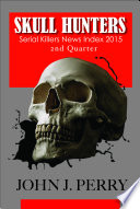 SKULL HUNTERS : compendium of news, journalistic articles, press releases, announcements...