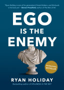"Ego Is The Enemy : ""while the history books are filled with tales..."