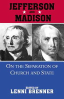 Jefferson & Madison on Separation of Church and State