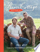 The River Cottage Australia Cookbook : river cottage – in australia!...