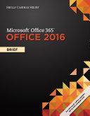 Shelly Cashman Microsoft Office 365   Office 2016  Brief