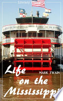 Life on the Mississippi  Mark Twain   Literary Thoughts Edition