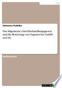 Das Allgemeine Gleichbehandlungsgesetz und die Besetzung von Organen bei GmbH und AG