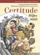 Certitude   a Profusely Illustrated Guide to Blockheads and Bullheads  Past   Present