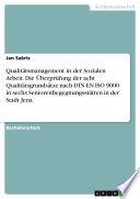 Qualitätsmanagement in der Sozialen Arbeit. Die Überprüfung der acht Qualitätsgrundsätze nach DIN EN ISO 9000 in sechs Seniorenbegegnungsstätten in der Stadt Jena