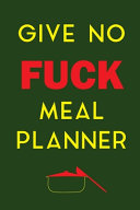 Give No Fuck Meal Planner