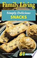 Family Living  Simply Delicious Snacks
