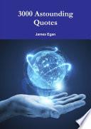 3000 Astounding Quotes