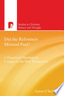 Did The Reformers Misread Paul  : on paul rests on a faulty hermeneutical presupposition,...