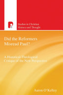 Did The Reformers Misread Paul  : on paul rests on a faulty...