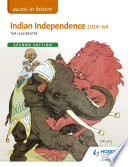 Access to History  Indian independence 1914 64 Second Edition