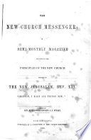 The New Church Messenger A Semi Monthly Magazine Devoted To The Principles Of The New Church Etc Vol 1 No 1 24 1 Feb 1853 16 Feb 1854