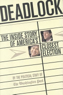 Deadlock The Inside Story Of America s Closest Election Book PDF
