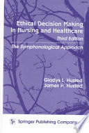 Ethical Decision Making In Nursing And Healthcare