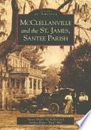 McClellanville and the St. James, Santee Parish