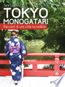 Tokyo Monogatari  Racconti di una citt   incredibile