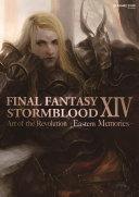 Final Fantasy Xiv Stormblood The Art Of The Revolution Eastern Memories