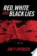 Red White And Black Lies book