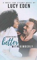 Everything S Better With Kimberly
