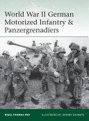 World War II German Motorized Infantry   Panzergrenadiers