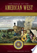 The World of the American West  A Daily Life Encyclopedia  2 volumes
