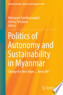 Politics of Autonomy and Sustainability in Myanmar