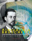 Alessandro Bruschetti  Futurismo aeropittorico e purilumetria