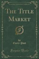 The Title Market (Classic Reprint)