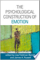 The Psychological Construction Of Emotion : constructed events rather than fixed,...
