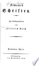 Hamann's Schriften: Th. Metakritik über den Purismum der reinen Vernunft. Golgatha & Scheblimini. Fliegender Brief an Niemand den Kundbaren. Briefe, 1784-88