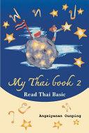 My Thai Book 2 (Read Thai Basic): Learning Thai for Beginners