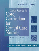 Study Guide to Core Curriculum for Critical Care Nursing