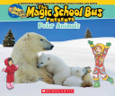 Magic School Bus Presents  Polar Animals