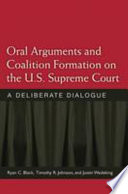 Oral Arguments and Coalition Formation on the U S  Supreme Court