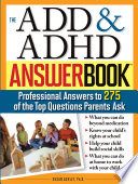 The Add Adhd Answer Book