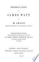Historical eloge of James Watt  tr  with additional notes by J P  Muirhead