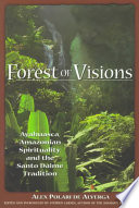 Forest of Visions Elements Ofa Christianity With Older Amazonian Indigenous