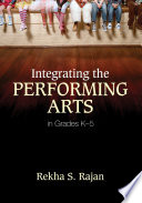 Integrating the Performing Arts in Grades K   5