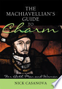 The Machiavellian s Guide to Charm
