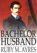 A Bachelor Husband Story From Ruby M Ayres A Pair
