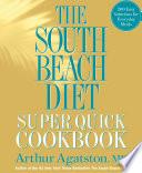 The South Beach Diet Super Quick Cookbook