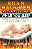 Burn Calories While You Sleep  Change Your Metabolism to Be Thin  Fit  Healthy  and Live Longer