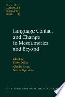 Language Contact and Change in Mesoamerica and Beyond