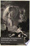 Vollst  ndiges W  rterbuch der Mythologie aller V  lker