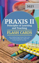 Praxis II Principles of Learning and Teaching Early Childhood Rapid Review Flash Cards